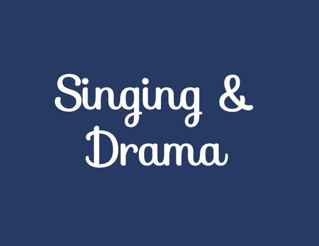 Singing & Drama